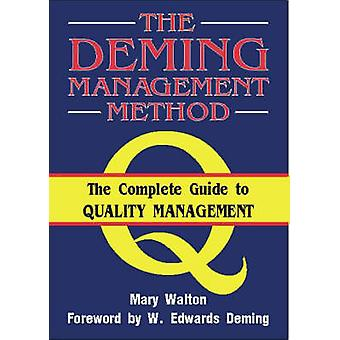 The Deming Management Method by Mary Walton & W. Edwards Deming