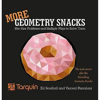 More Geometry Snacks: Bite Size Problems and Multiple Ways to Solve Them