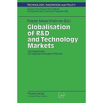 Globalisation of RD and Technology Markets  Consequences for National Innovation Policies by MeyerKrahmer & Frieder