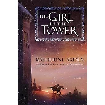 The Girl in the Tower by Katherine Arden - 9781101885963 Book