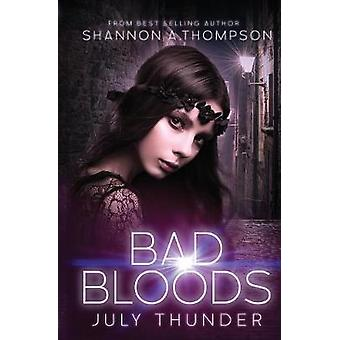 Bad Bloods - July Thunder by Shannon a Thompson - 9781634222440 Book