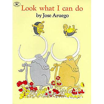 Look What i Can Do (Reprinted edition) by Jose Aruego - 9780689712050