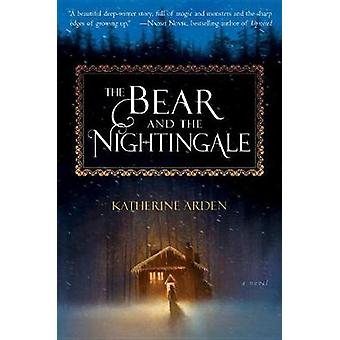 The Bear and the Nightingale by Katherine Arden - 9781101885956 Book