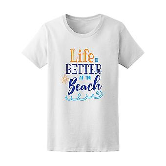 Life Is Better At The Beach Tee Women's -Image by Shutterstock