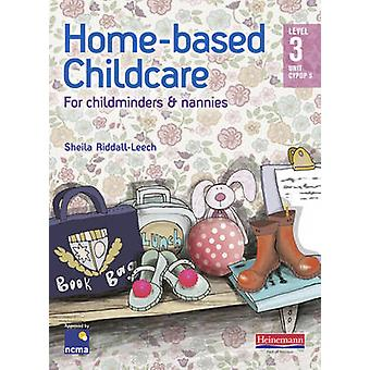 Home-Based Childcare Student Book - Level 3 Unit CYPOP 5 by Sheila Rid