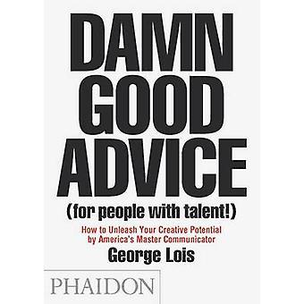 Sacrément bons conseils (pour les personnes de Talent!) - comment libérer votre Creat