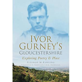 Gloucestershire de Ivor Gurney - explorer la poésie et la Place par Eleanor