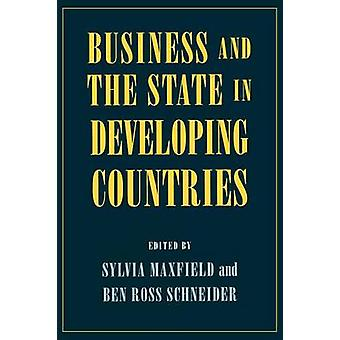 Business and the State in Developing Countries by Sylvia Maxfield - B