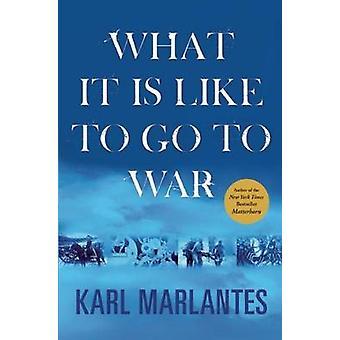 Ce que c'est comme pour aller à la guerre par Karl Marlantes - Book 9780802119926