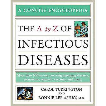 The A to Z of Infectious Diseases (3rd) by Carol Turkington - Bonnie