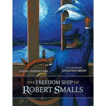 Frihet fartyget av Robert Smalls av Louise Meriwether - 978161117855