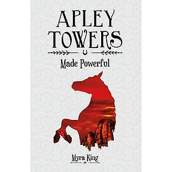 Apley Towers - Book 2 - Made Powerful by Myra King - Laurie Parsons - S