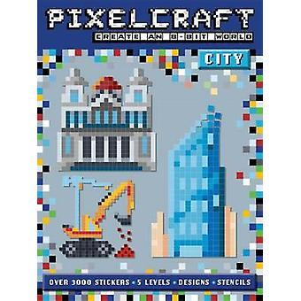Pixel Craft City by Autumn Internal - Anna Bowles - Diego Vaisberg -