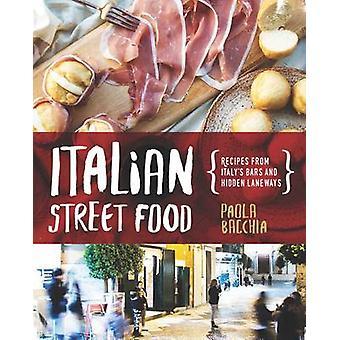 Italian Street Food by Paola Bacchia - 9781925418187 Book