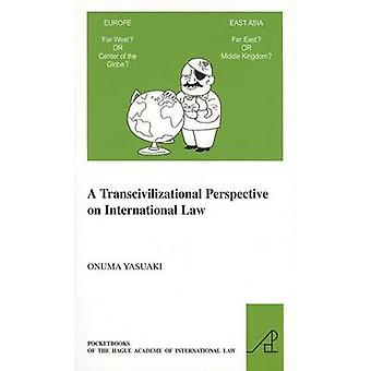 A Transcivilizational Perspective on International Law - Questioning P