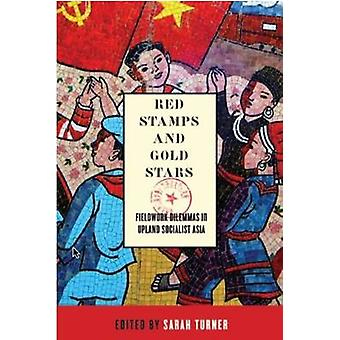 Red Stamps and Gold Stars - Fieldwork Dilemmas in Upland Socialist Asi