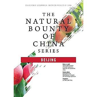 The Natural Bounty of China Series - Beijing by The Natural Bounty of