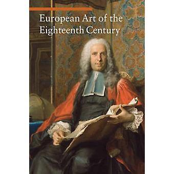 European Art of the Eighteenth Century by Daniela Tarabra - 978089236