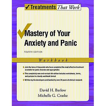 Mastery of Your Anxiety and Panic - Workbook (4th Revised edition) by