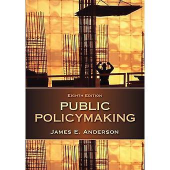 L'élaboration des politiques publiques (8e édition étudiant étranger) par James E. A