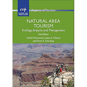 Natural Area Tourism - Ecology - Impacts and Management (2nd Revised e