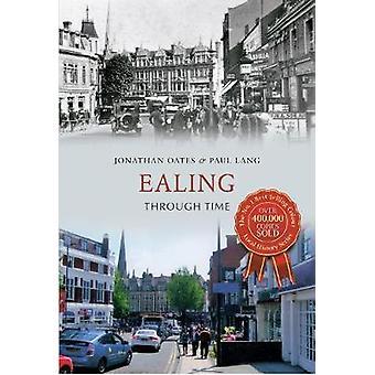 Ealing Through Time von Jonathan Oates