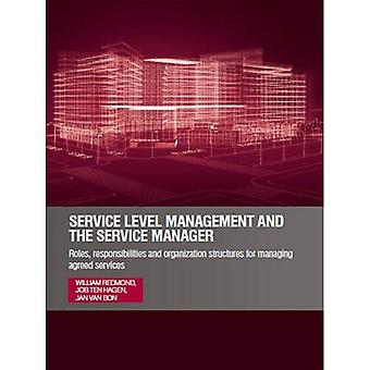 Service Level Management and the Service Manager: Roles, Responsibilities and Organization Structures for Managing...