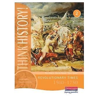 Histoire de penser: Livre de l'élève 2 - temps révolutionnaires, 1500-1750 de base (histoire de penser!)