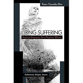 Långa lidande: Amerikansk uthållighet konst som profetiska vittne (Theater: teori/Text/prestanda)