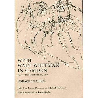With Walt Whitman in Camden Vol. 7 : July 7, 1890 - February 10, 1891