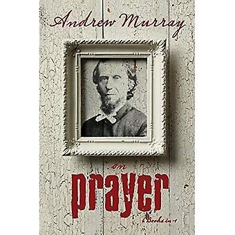 Andrew Murray on Prayer (Andrew Murray Anthology)