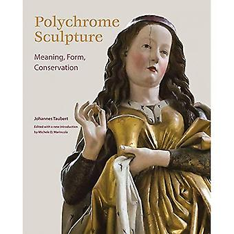 Polychrome Sculpture: Meaning, Form, Conservation