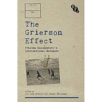 The Grierson Effect: Tracing Documentary's International Movement (Cultural Histories of Cinema)