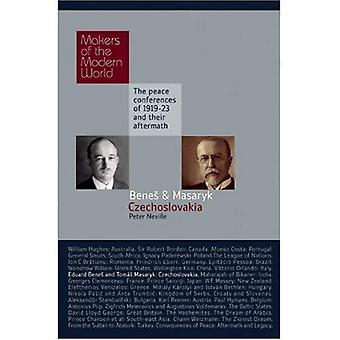 Tomas Masaryk and Eduard Benes: Czechoslovakia: The Peace Conferences of 1919-23 and Their Aftermath