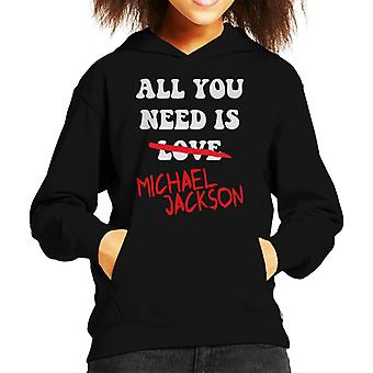 All You Need Is Michael Jackson Kid's Hooded Sweatshirt