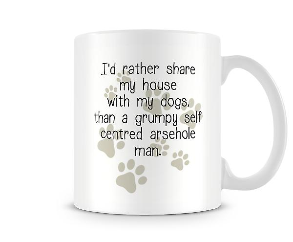Decorative Writing Rather Share My House With My Dog Mug