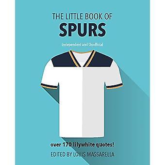 The Little Book of Spurs by Louis Massarella - 9781780979687 Book