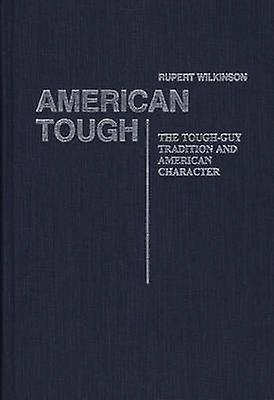 American Tough The ToughGuy Tradition and American Character by Unknown