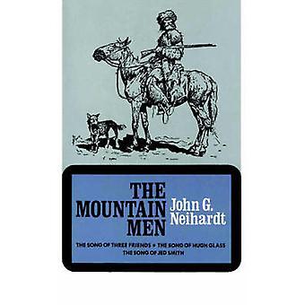 Mountain män volymen 1 av en cykel av västern av Neihardt & John Gneisenau
