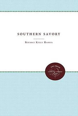 Southern Savory by Harris & Bernice Kelly
