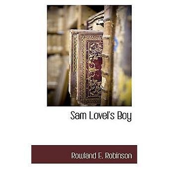 Sam Lovels Boy par Robinson & Rowland E.