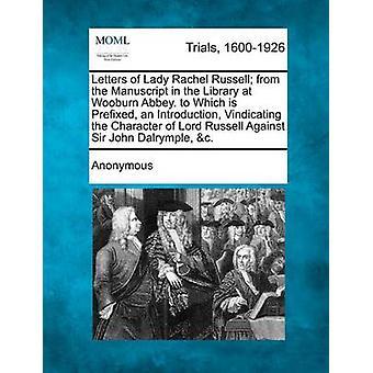 Bokstavene i Lady Rachel Russell fra manuskriptet i biblioteket i Newbury Abbey. som er Prefixed en introduksjon Vindicating karakter av Herren Russell mot Sir John Dalrymple c. av anonym
