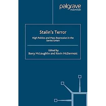 Stalins Terror High Politics and Mass Repression in the Soviet Union by McLoughlin & Barry