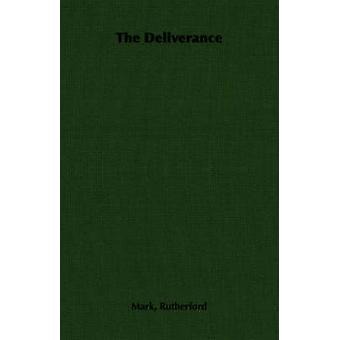 The Deliverance by Rutherford & Mark