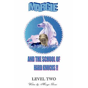 Margie and the School of Hard Knocks Level Two by Gerow & Margie
