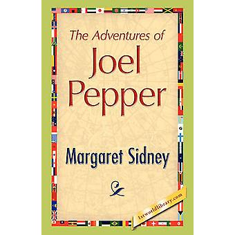 The Adventures of Joel Pepper by Sidney & Margaret