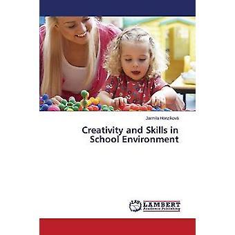 Creativity and Skills in School Environment by Honzkov Jarmila