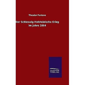 Der SchleswigHolsteinische Krieg im Jahre 1864 by Fontane & Theodor