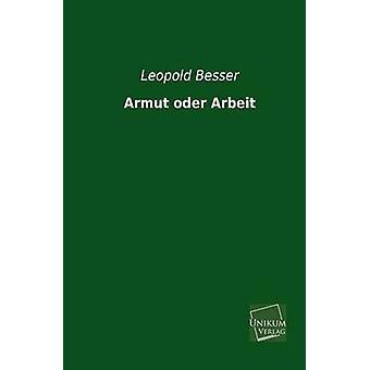 Armut Oder Arbeit by Besser & Leopold
