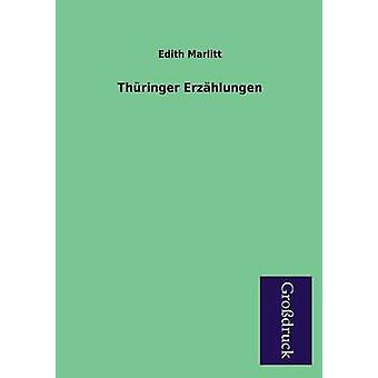 Thuringer Erzahlungen by Marlitt & Edith